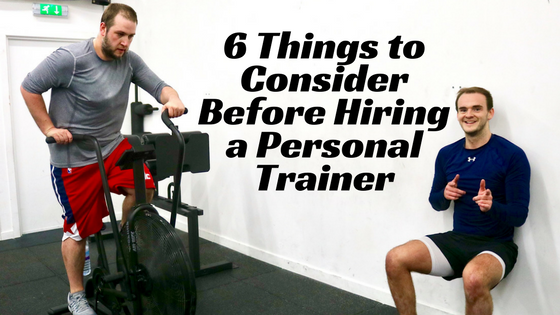 6 Things to Consider Before Hiring a Personal Trainer (2)